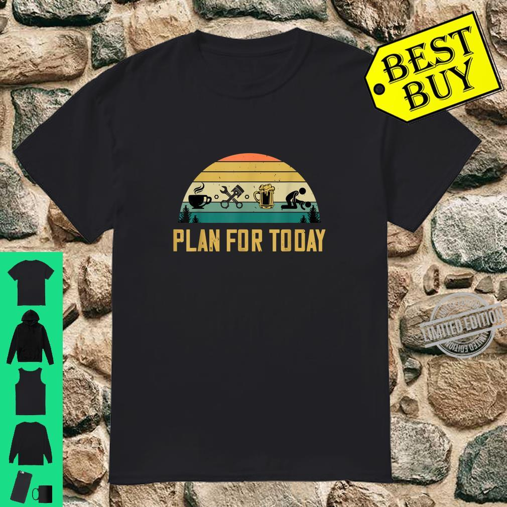 Plan For Today Coffee Mechanic Beer Sex Car Guys Shirt