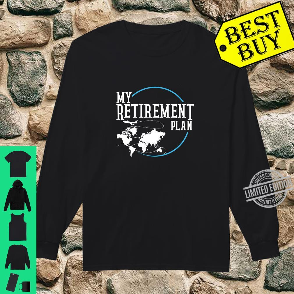 Retirement Plan Travel World Shirt long sleeved
