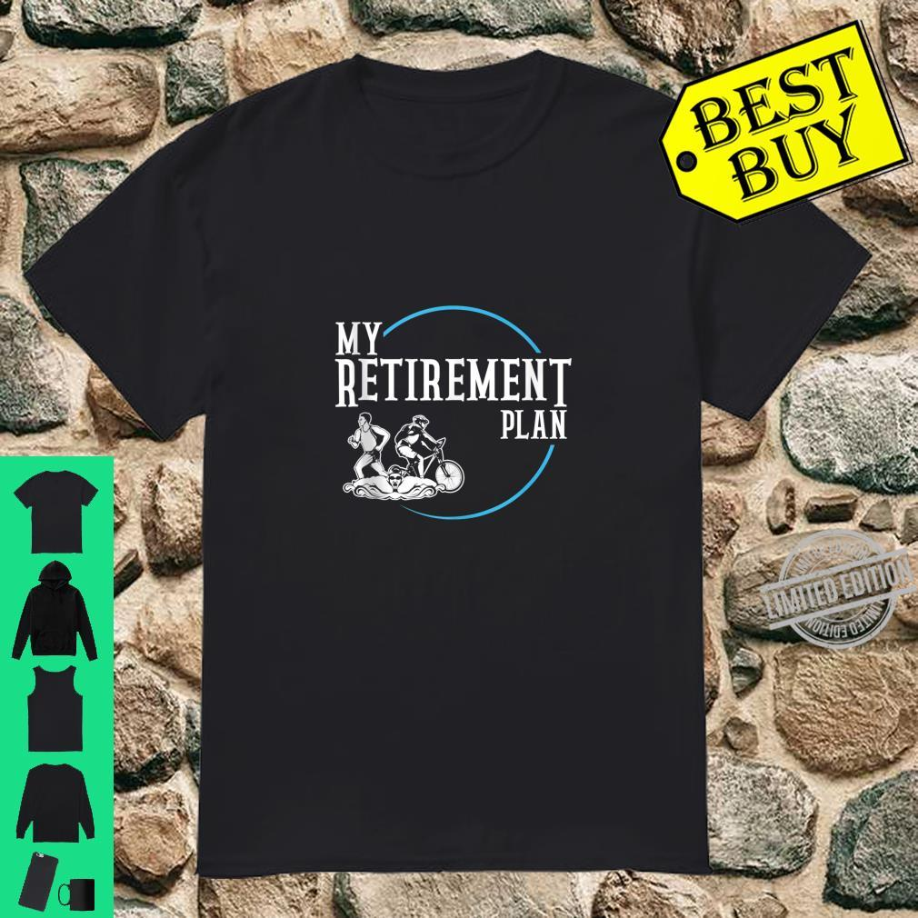Retirement Plan Triathlon Swimming Cycling and Running Shirt