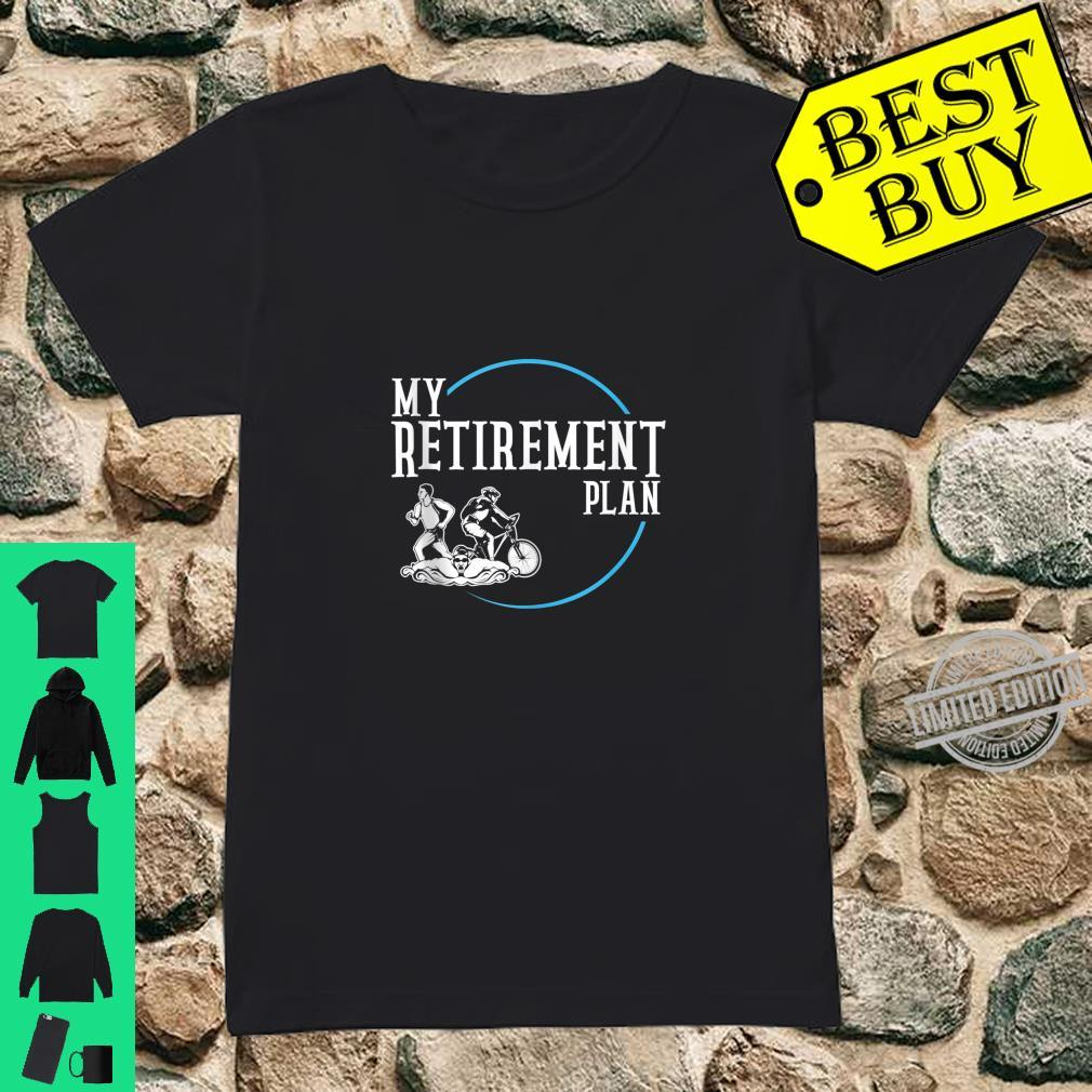 Retirement Plan Triathlon Swimming Cycling and Running Shirt ladies tee