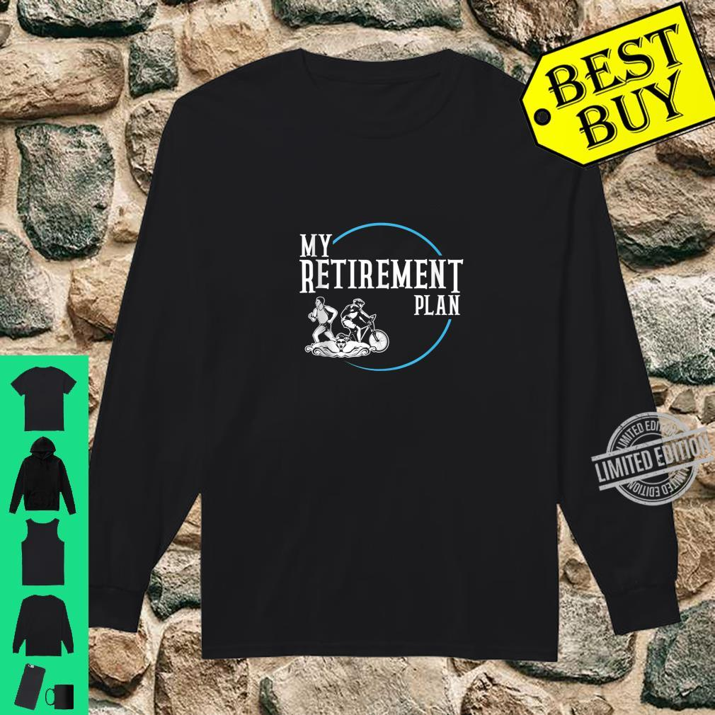 Retirement Plan Triathlon Swimming Cycling and Running Shirt long sleeved