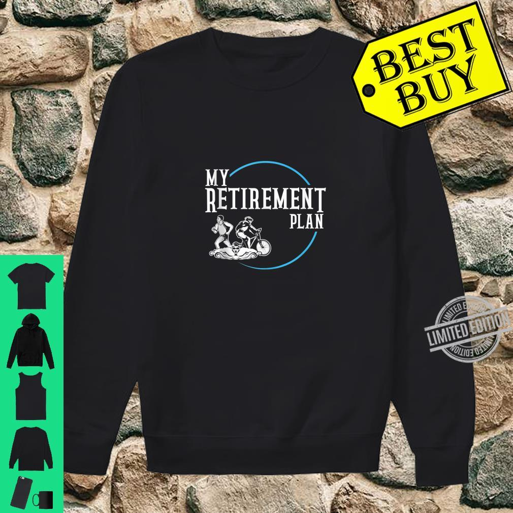 Retirement Plan Triathlon Swimming Cycling and Running Shirt sweater