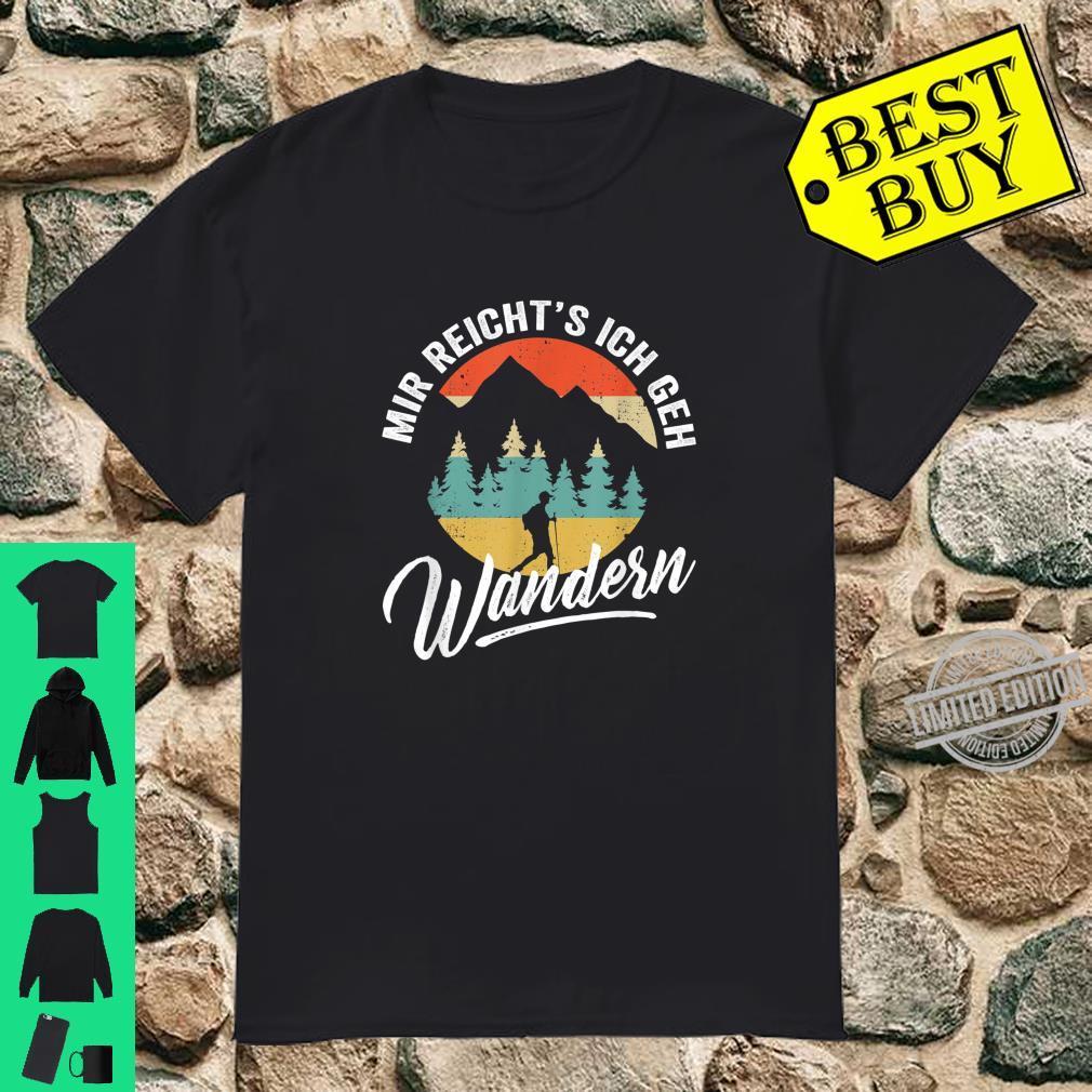 Retro Bergsteiger und Wanderer Mir reichts ich geh Wandern Shirt