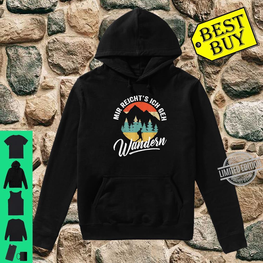 Retro Bergsteiger und Wanderer Mir reichts ich geh Wandern Shirt hoodie