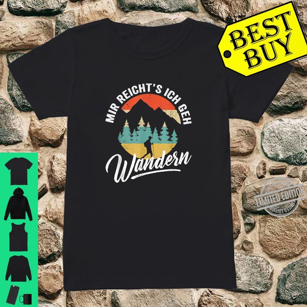 Retro Bergsteiger und Wanderer Mir reichts ich geh Wandern Shirt ladies tee