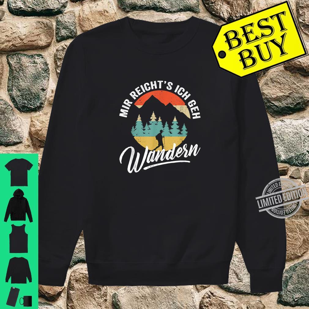 Retro Bergsteiger und Wanderer Mir reichts ich geh Wandern Shirt sweater