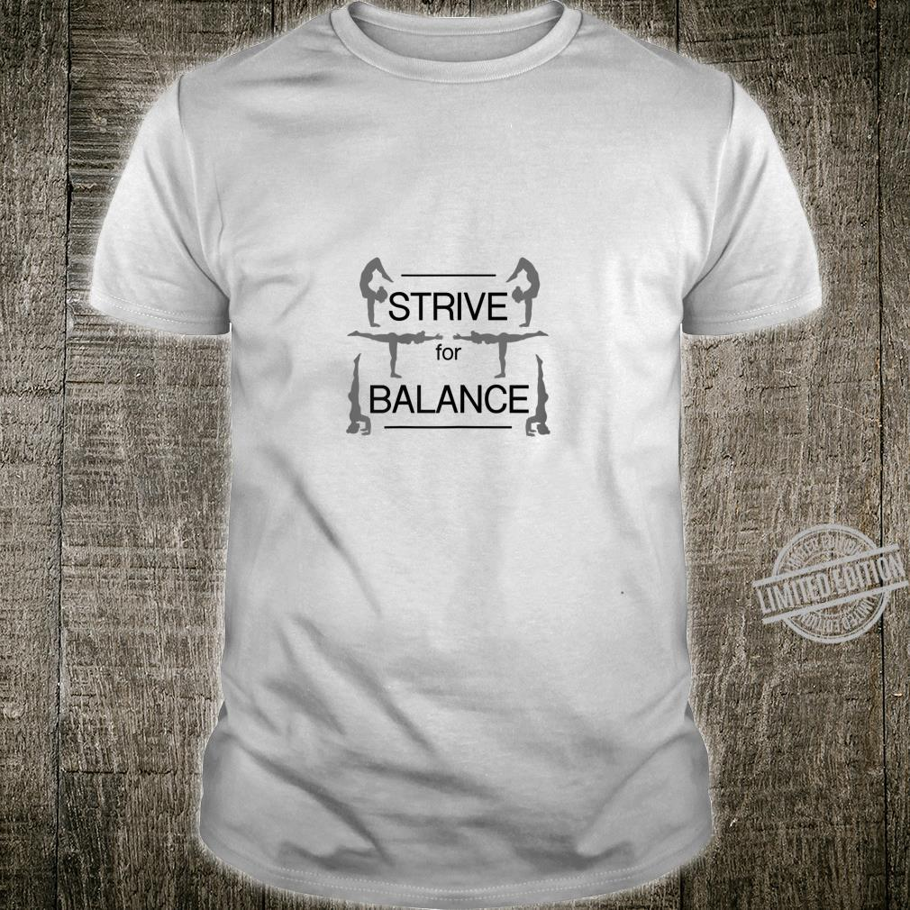 Strive for Balance Yoga & Girls size, more colors Shirt