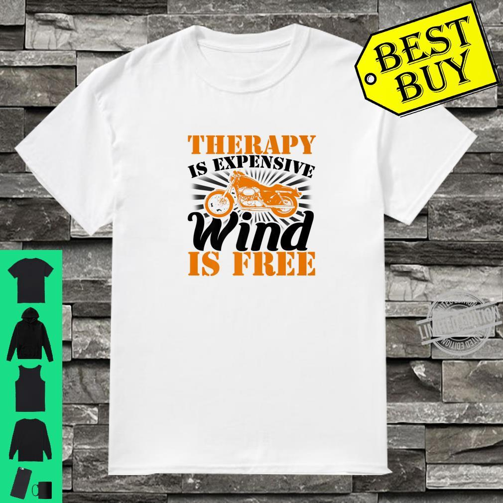 Therapy Is Expensive Wind Is Free Biker Shirt