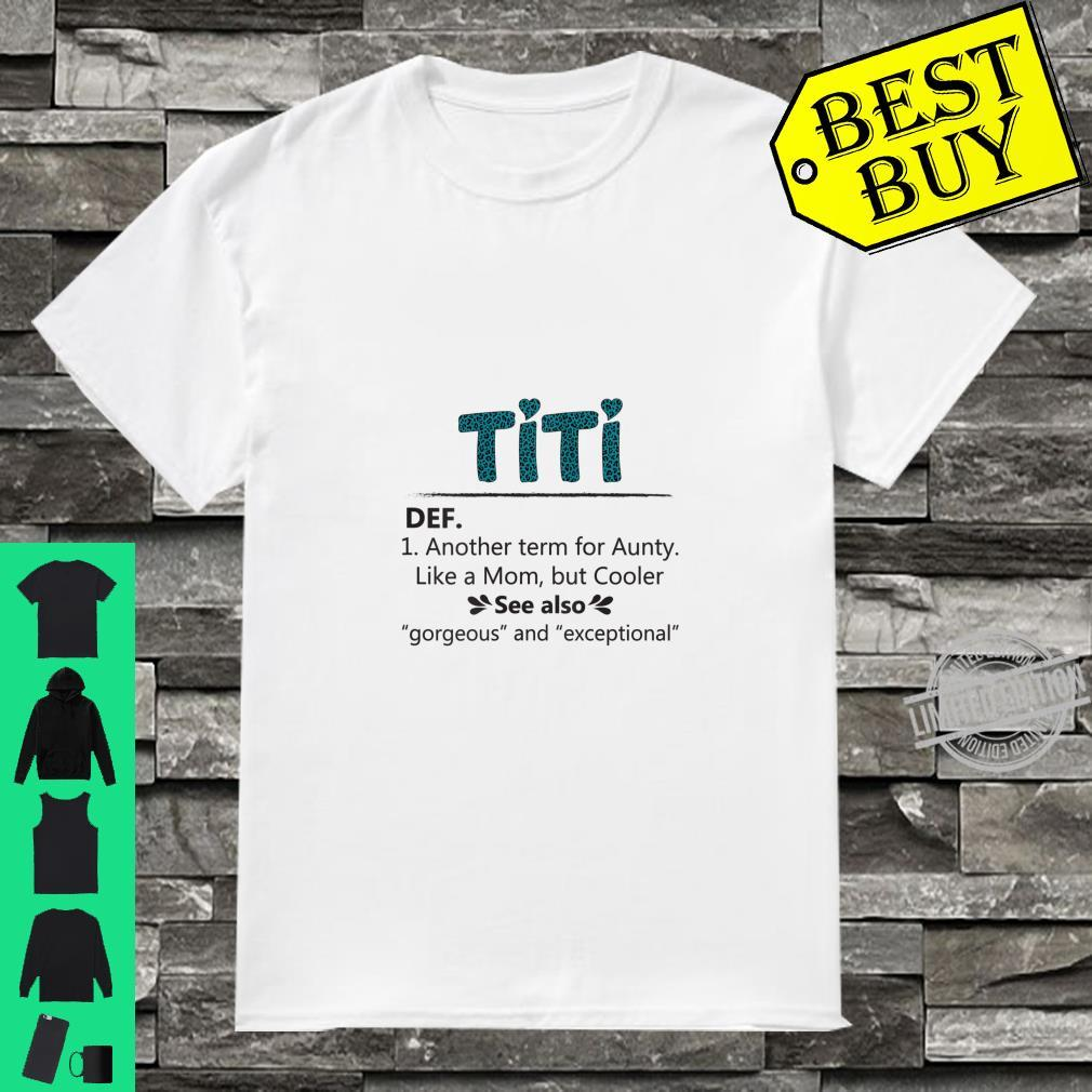 Womens Titi Another Term For Aunty Like A Mom But Cooler Shirt
